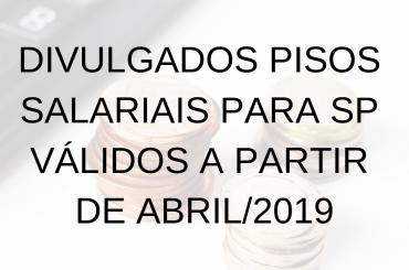 Divulgado Pisos Salariais para SP válidos à partir de Abril de 2019