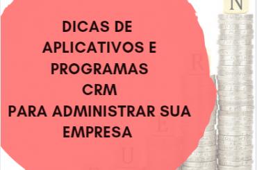Dicas de CRM para Administração da sua Empresa