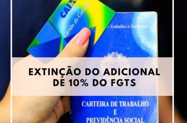 Extinção dos 10% do FGTS