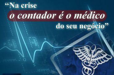 """""""Na Crise o contador é o médico do seu negócio."""""""