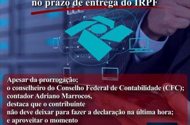 O que o contruibuinte deve observar depois da mudança no prazo de entrega do IRPF